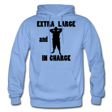 Load image into Gallery viewer, Extra Large and In Charge Hoodie Black Image - carolina blue