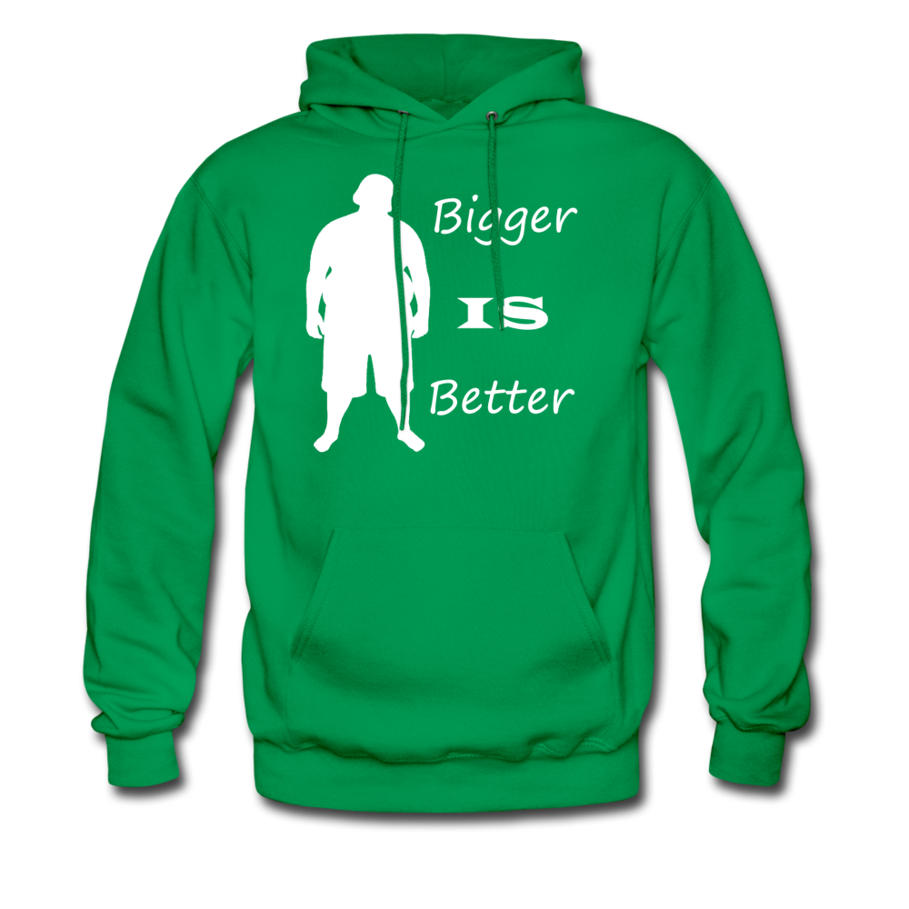 Bigger IS Better Hoodie (up to 5xl) - kelly green