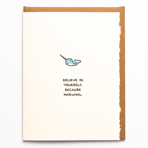 Believe In Yourself. Because Narwhal.
