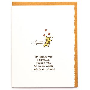 I'm Going To Football Tackle You So Hard