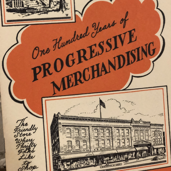 """One Hundred Years Of Progressive Merchandising: A.B. Wyckoff Stroudsburg, PA"""