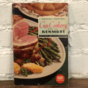 """Modern, Carefree Gas Cookery With Your Kenmore: Recipes & Instructions"""