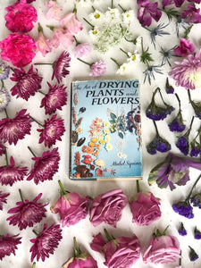 Vintage Book, The Art of Drying Plants and Flowers by Mabel Squires (1958, Hardback)