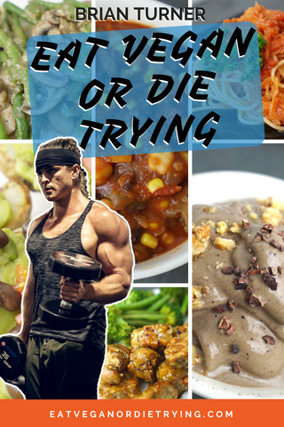 Eat Vegan or Die Trying Recipe Book