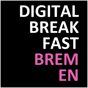 DIGITAL BREAKFAST BREMEN