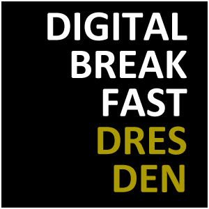 DIGITAL BREAKFAST DRESDEN