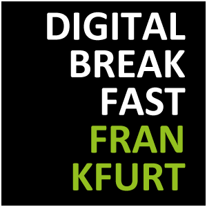 DIGITAL BREAKFAST FRANKFURT