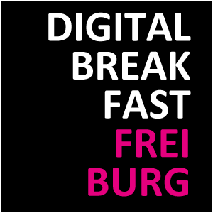 DIGITAL BREAKFAST FREIBURG
