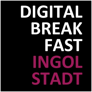 DIGITAL BREAKFAST INGOLSTADT