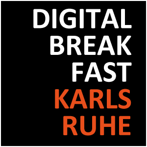 DIGITAL BREAKFAST KARLSRUHE