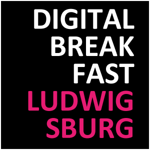 DIGITAL BREAKFAST LUDWIGSBURG