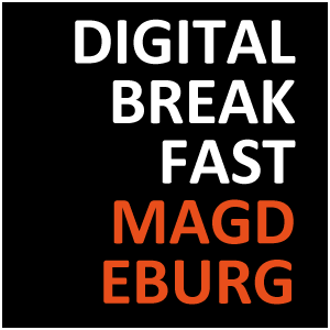 DIGITAL BREAKFAST MAGDEBURG
