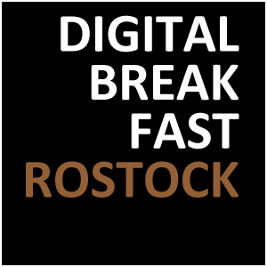 DIGITAL BREAKFAST ROSTOCK
