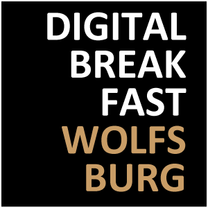 DIGITAL BREAKFAST WOLFSBURG
