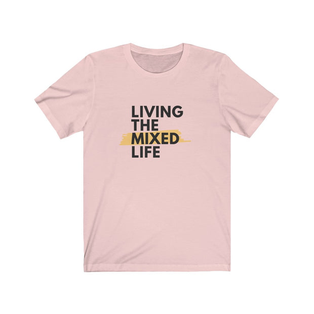 Living The Mixed Life Men T-Shirt