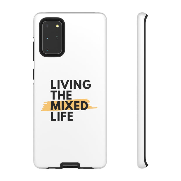 Living The Mixed Life Phone Cases