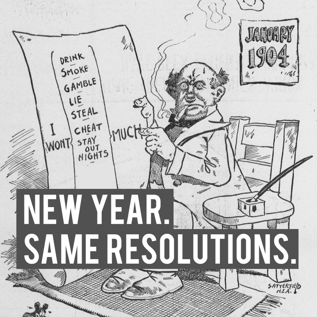 New Year, Same Resolutions
