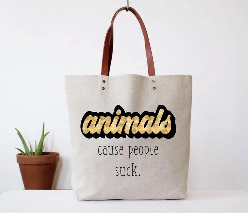 Animals, Because People Suck Tote Bag