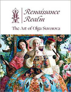 Renaissance Realm: The Art of Olga Suvorova