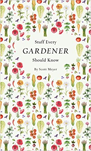 Stuff Every Gardner Should Know