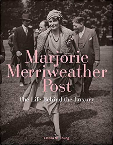 Marjorie Merriweather Post: The Life Behind the Luxury Hardcover