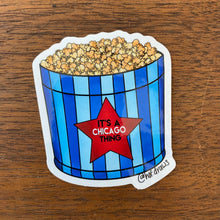 Load image into Gallery viewer, It's a Chicago Thing Popcorn Tub sticker