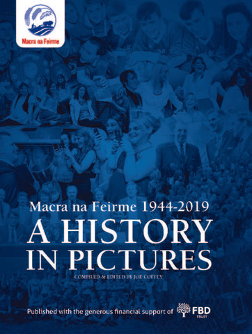 Macra na Feirme - A History in Pictures