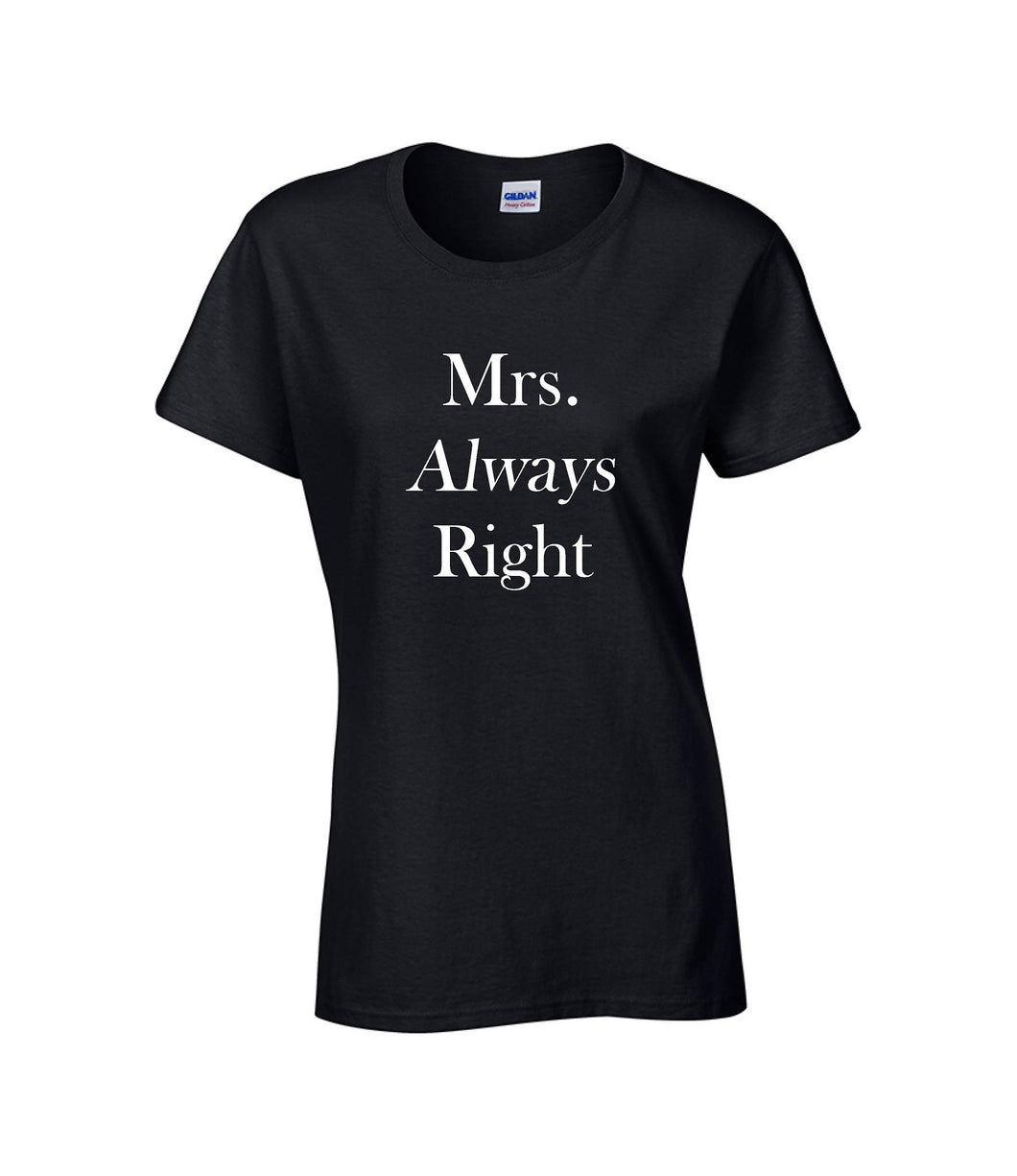 Ladies Short Sleeve T-shirt Mrs Always Right