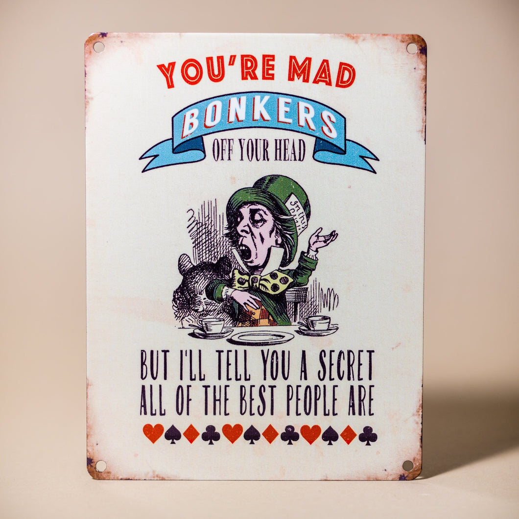 You're Mad - Alice Metal Sign