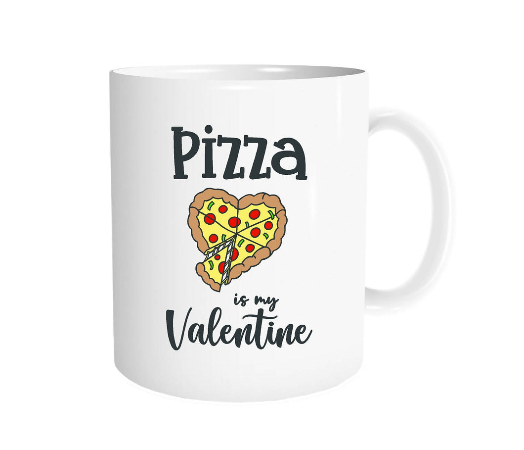 Pizza Is My Valentine Mug