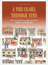 "Load image into Gallery viewer, A History of Sudbury Pubs ""A Pub Crawl Through Time"" by Peter Thorogood"