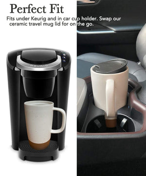 Mora Ceramics large tea mugs fit perfectly under the Keurig and in a car cupholder. the travel lid fits perfectly