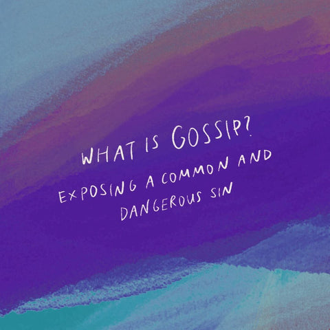 What Is Gossip? - Encouraging short sermons and devotionals compiled by The Commandment Co