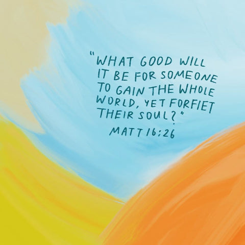 What good will it be for someone to gain the whole world, yet forfeit their soul? Matt 16:26 - Encouraging short sermons and devotionals compiled by The Commandment Co