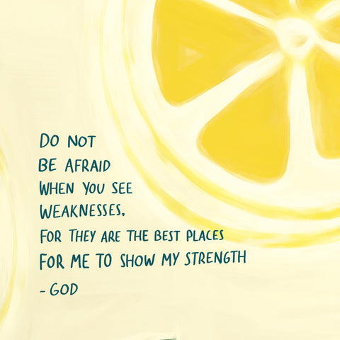 do not be afraid when you see weakness short bible verse for mental illness