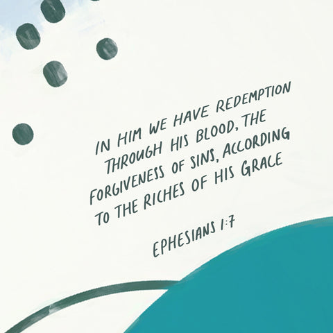 """""""In Him we have redemption through His blood, the forgiveness of sins, according to the riches of His grace"""" (Ephesians 1:7) - Encouraging short sermons and devotionals compiled by The Commandment Co"""