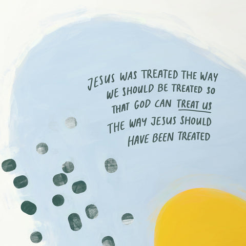 Jesus was treated the way we should be treated so that God can treat us the way Jesus should have been treated. - Encouraging short sermons and devotionals compiled by The Commandment Co