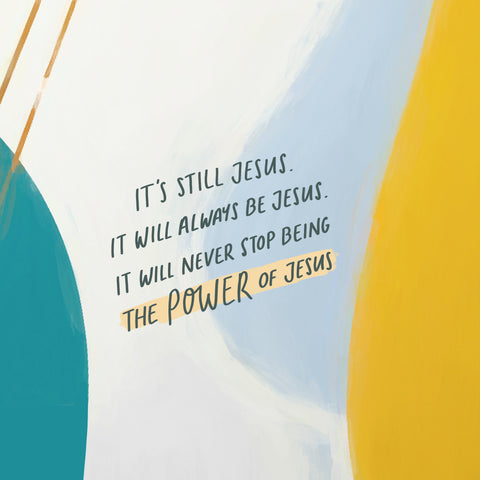 It's still Jesus. It will always be Jesus. It will never stop being the power of Jesus. - Encouraging short sermons and devotionals compiled by The Commandment Co