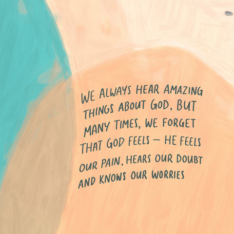 We always hear amazing things about God but many times, we forget that God feels - He feels our pain, hears our doubts and knows our worries. - Encouraging short sermons and devotionals compiled by The Commandment Co
