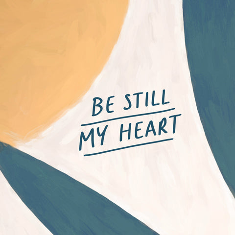 Be still my heart - Encouraging short sermons and devotionals compiled by The Commandment Co