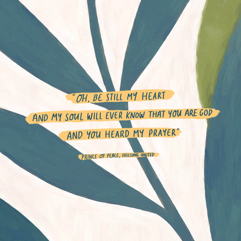 """""""Oh, be still my heart And my soul will ever know that You are God And You heard my prayer """" Prince of Peace, Hillsong United - Encouraging short sermons and devotionals compiled by The Commandment Co"""