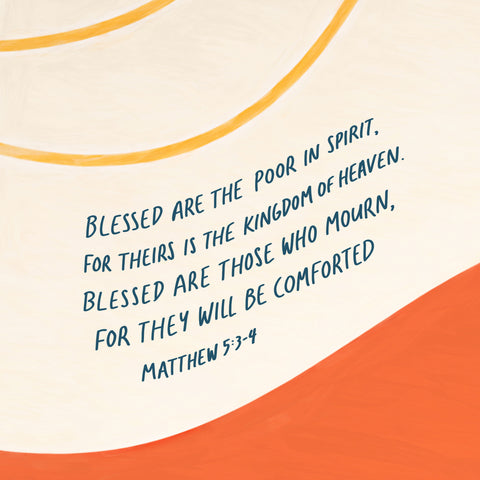 Blessed are the poor in spirit, for theirs is the kingdom of heaven. Blessed are those who mourn, for they will be comforted. Matthew 5:3-4 - Encouraging short sermons and devotionals compiled by The Commandment Co