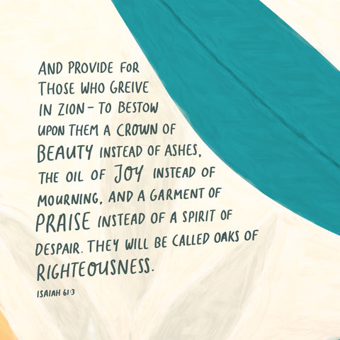 and provide for those who grieve in Zion— to bestow on them a crown of beauty     instead of ashes, the oil of joy     instead of mourning, and a garment of praise     instead of a spirit of despair. They will be called oaks of righteousness, Isaiah 61:3 - Encouraging short sermons and devotionals compiled by The Commandment Co
