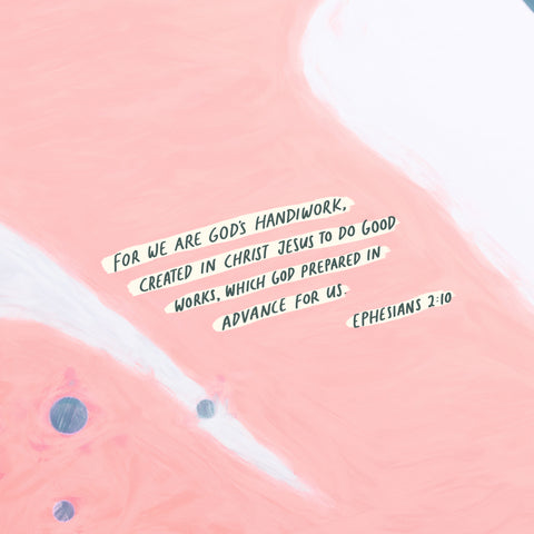 """""""For we are God's handiwork, created in Christ Jesus to do good works, which God prepared in advance for us to do."""" Ephesians 2:10 - Encouraging short sermons and devotionals compiled by The Commandment Co"""