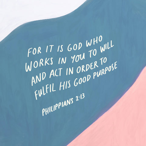 """""""For it is God who works in you to will and to act in order to fulfill his good purpose."""" Philippians 2:13 - Encouraging short sermons and devotionals compiled by The Commandment Co"""