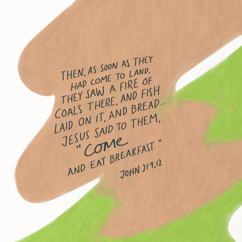 """Then, as soon as they had come to land, they saw a fire of coals there, and fish laid on it, and bread… Jesus said to them, """"Come and eat breakfast.""""- Encouraging short sermons and devotionals compiled by The Commandment Co"""