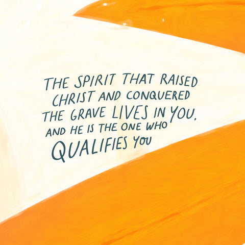 The same Spirit that raised Christ and conquered the grave lives in you, and He is the One who qualifies you. - Encouraging short sermons and devotionals compiled by The Commandment Co