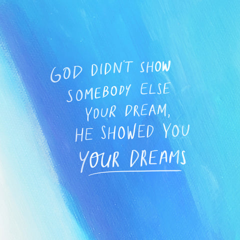 God didn't show somebody else you dream, he showed you your dream - Encouraging short sermons and devotionals compiled by The Commandment Co