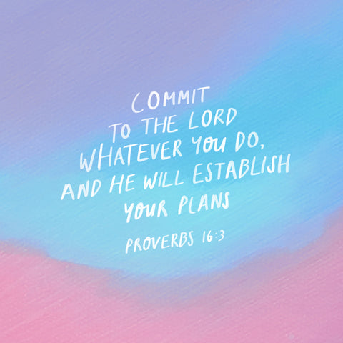Proverbs 16:3 Commit to the Lord whatever you do, and he will establish your plans. - Encouraging short sermons and devotionals compiled by The Commandment Co