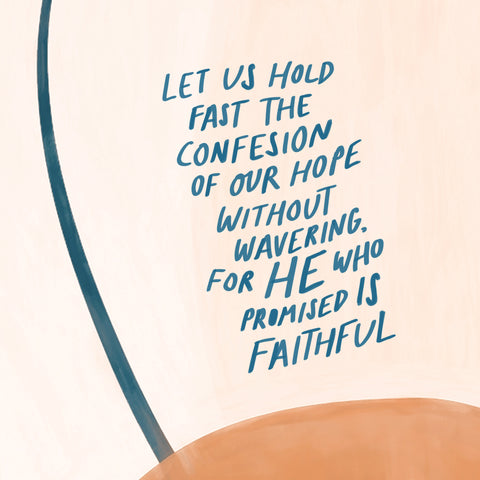 Hebrews 10:23   Let us hold fast the confession of our hope without wavering, for he who promised is faithful. - Encouraging short sermons and devotionals compiled by The Commandment Co